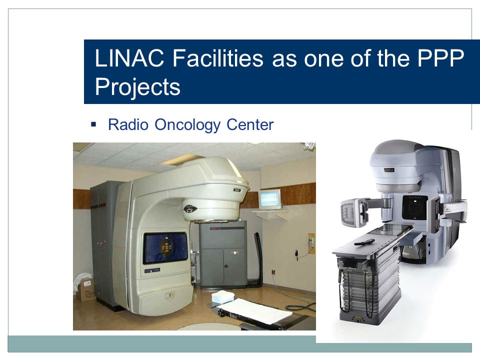 LINAC Facilities as one of the PPP Projects