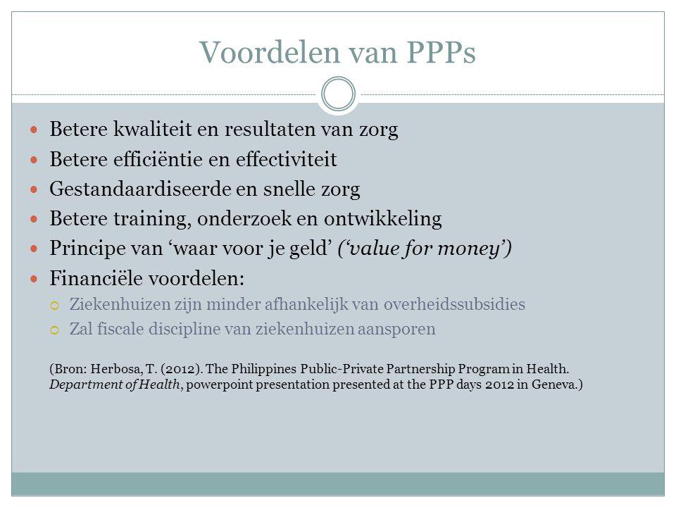Voordelen van PPPs Betere kwaliteit en resultaten van zorg