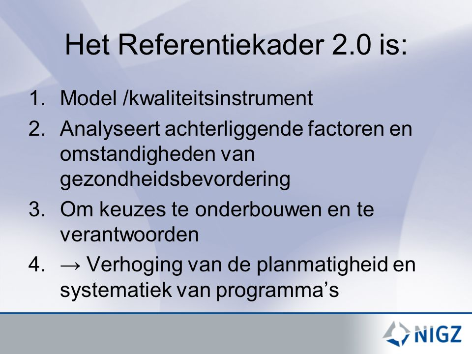 Het Referentiekader 2.0 is: