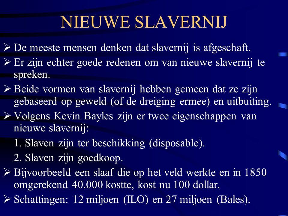 NIEUWE SLAVERNIJ De meeste mensen denken dat slavernij is afgeschaft.