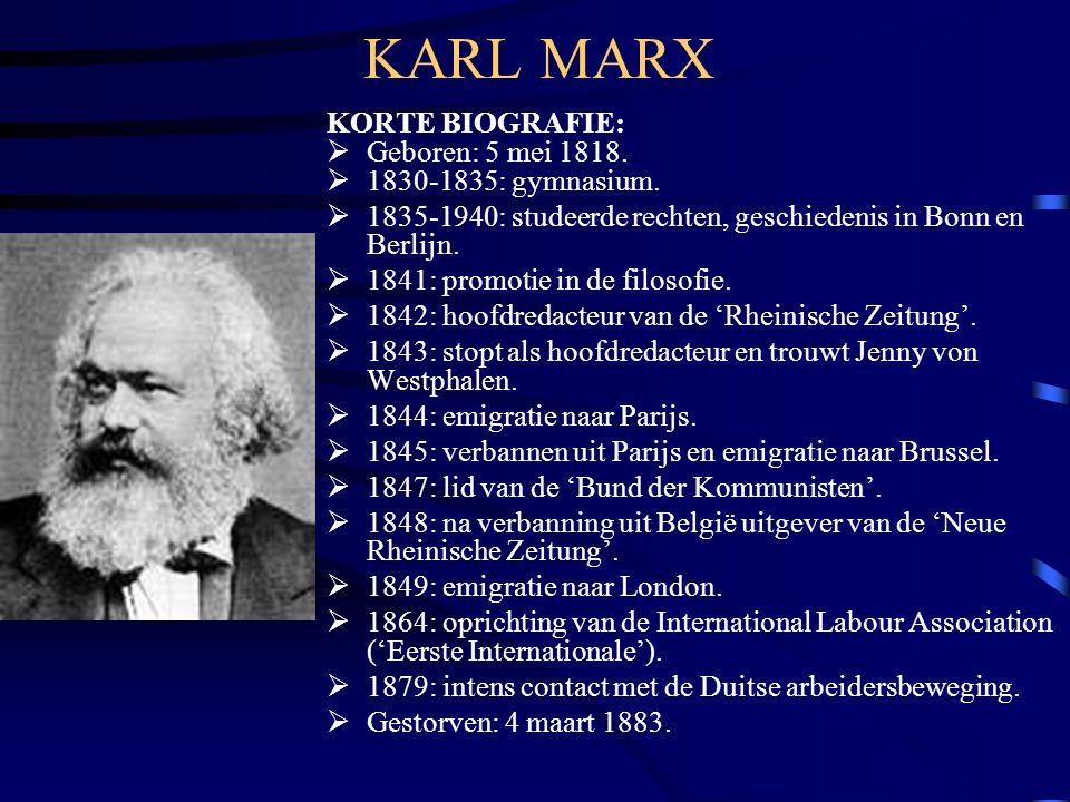 KARL MARX KORTE BIOGRAFIE: Geboren: 5 mei 1818. 1830-1835: gymnasium.