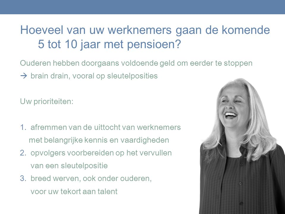 Hoeveel van uw werknemers gaan de komende 5 tot 10 jaar met pensioen
