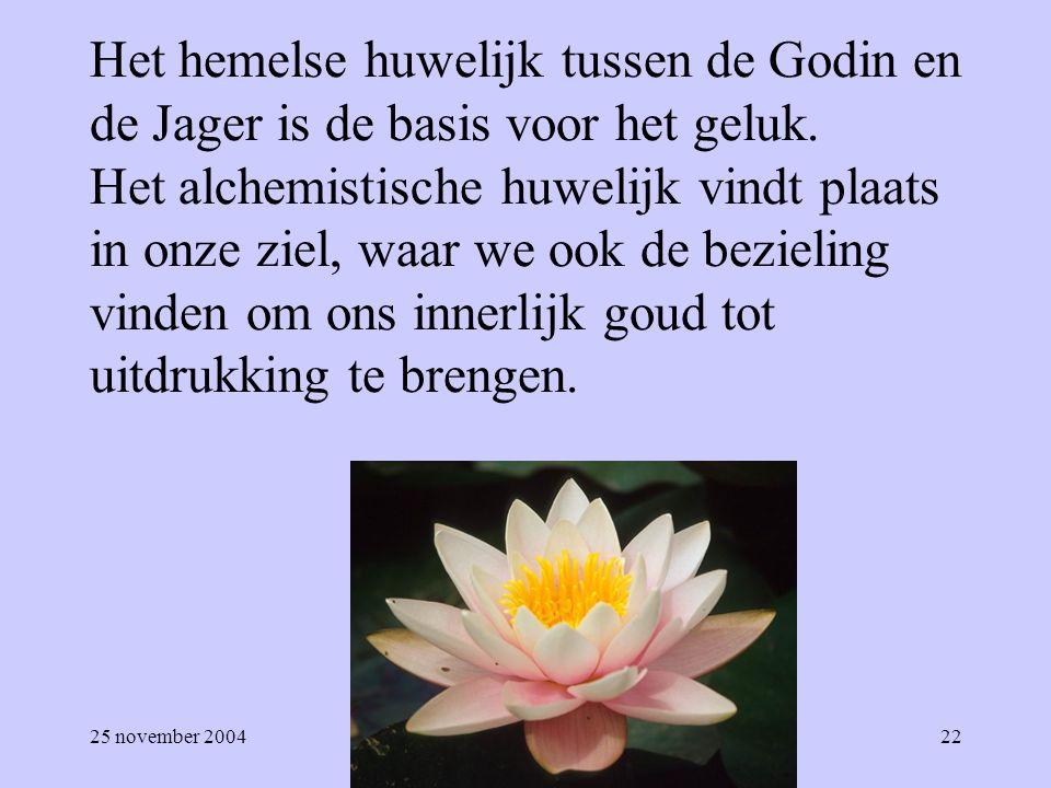 Het hemelse huwelijk tussen de Godin en de Jager is de basis voor het geluk. Het alchemistische huwelijk vindt plaats in onze ziel, waar we ook de bezieling vinden om ons innerlijk goud tot uitdrukking te brengen.
