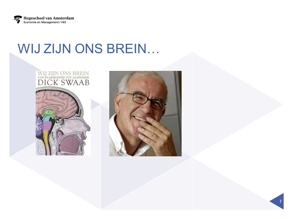 Wij zijn ons brein…