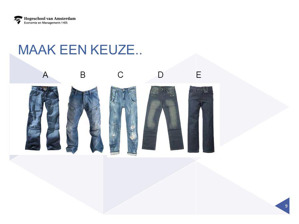 Maak een keuze.. A B C D E