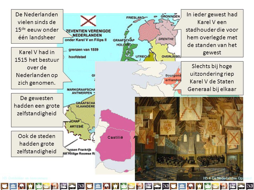 De Nederlanden vielen sinds de 15de eeuw onder één landsheer