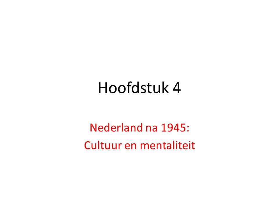 Nederland na 1945: Cultuur en mentaliteit