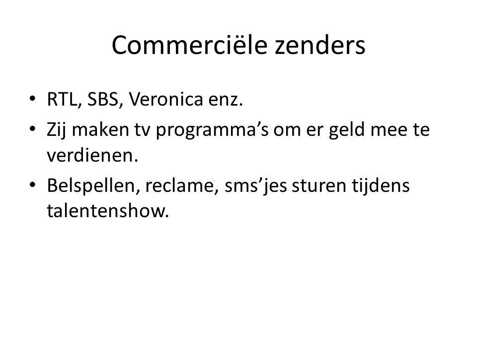 Commerciële zenders RTL, SBS, Veronica enz.