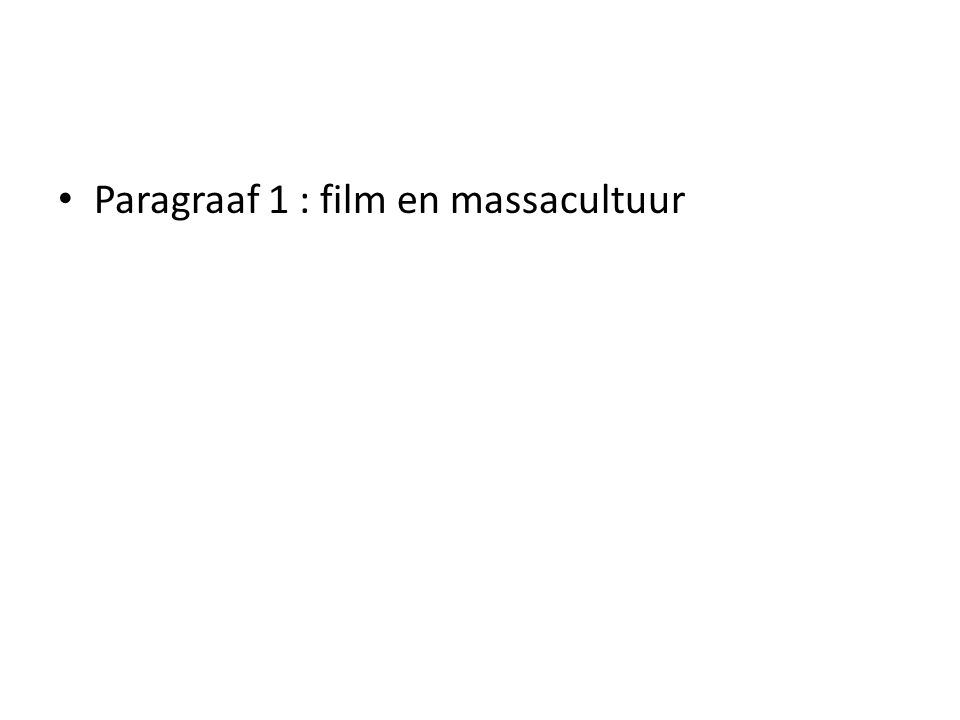 Paragraaf 1 : film en massacultuur