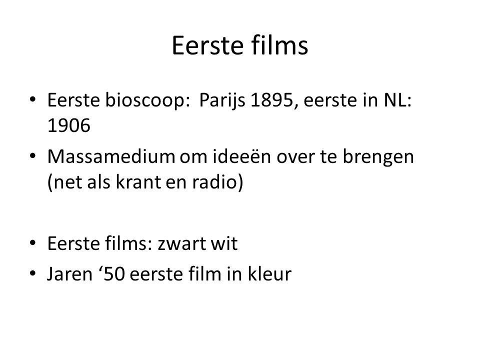 Eerste films Eerste bioscoop: Parijs 1895, eerste in NL: 1906