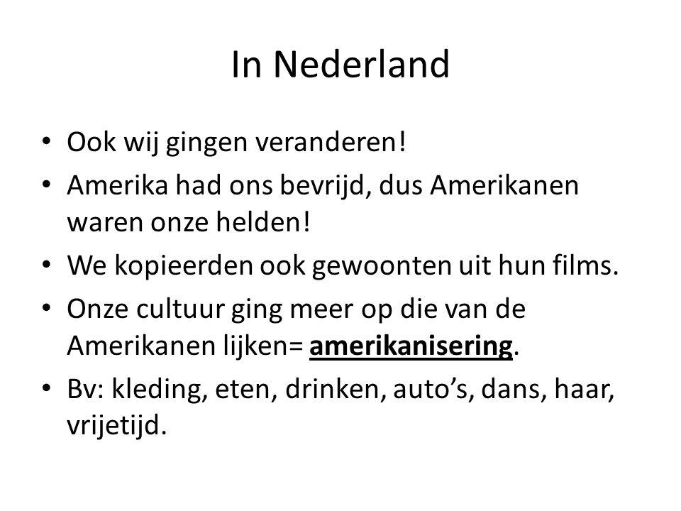 In Nederland Ook wij gingen veranderen!