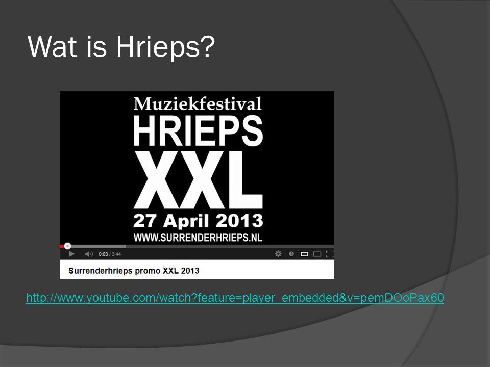 Wat is Hrieps http://www.youtube.com/watch feature=player_embedded&v=pemDOoPax60