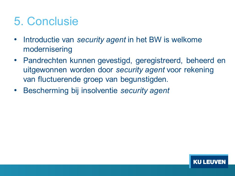5. Conclusie Introductie van security agent in het BW is welkome modernisering.