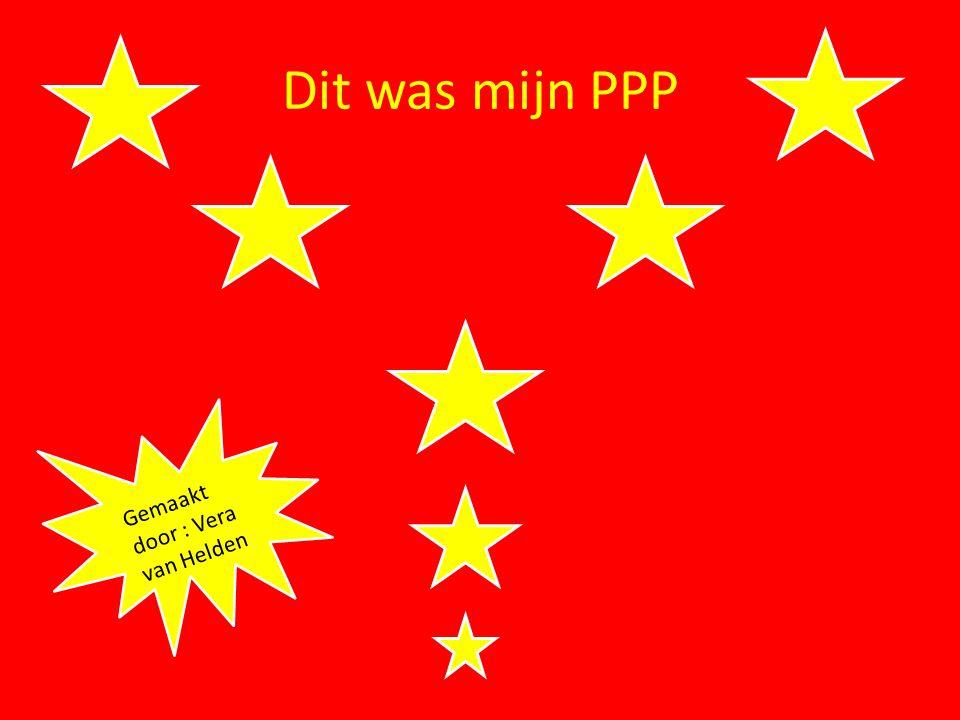 Dit was mijn PPP Gemaakt door : Vera van Helden