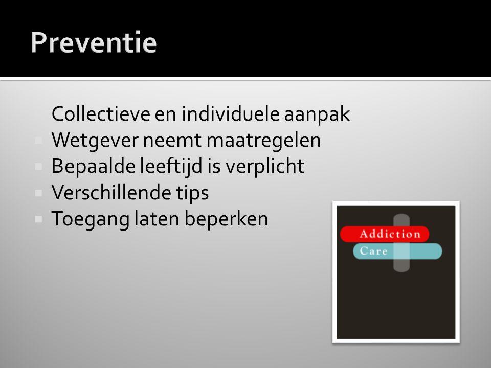Preventie Collectieve en individuele aanpak Wetgever neemt maatregelen