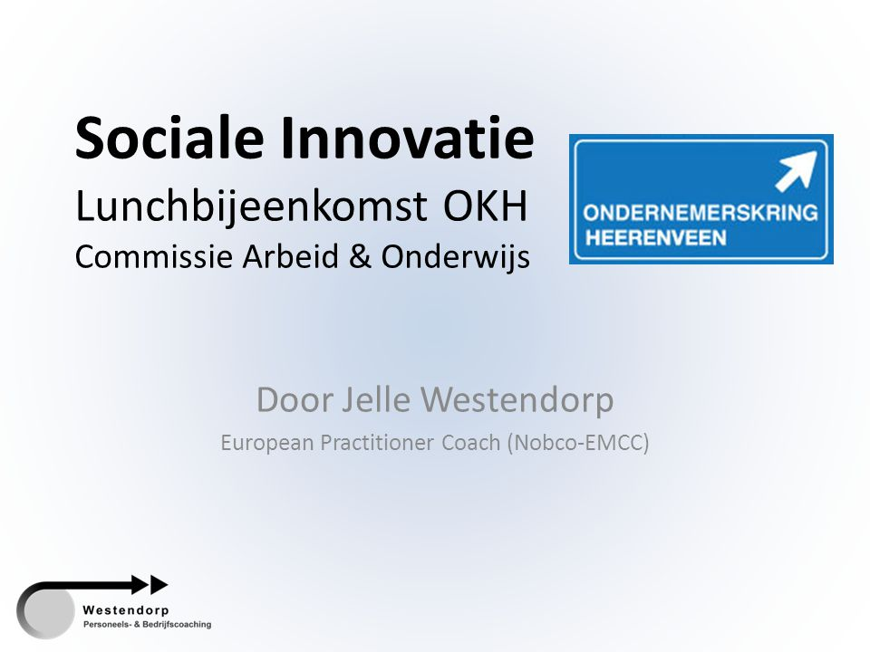 Sociale Innovatie Lunchbijeenkomst OKH Commissie Arbeid & Onderwijs