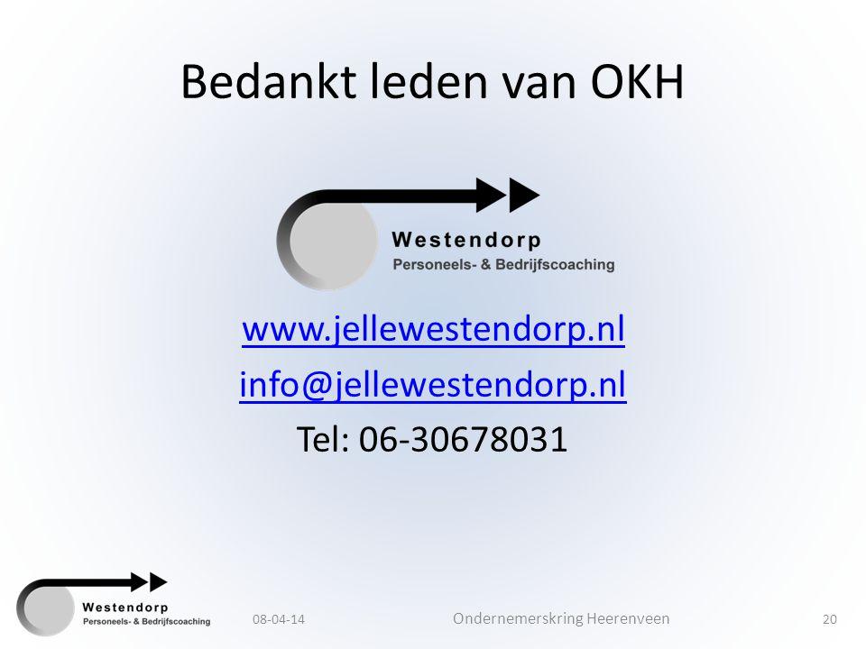 Bedankt leden van OKH www.jellewestendorp.nl info@jellewestendorp.nl Tel: 06-30678031 08-04-14.