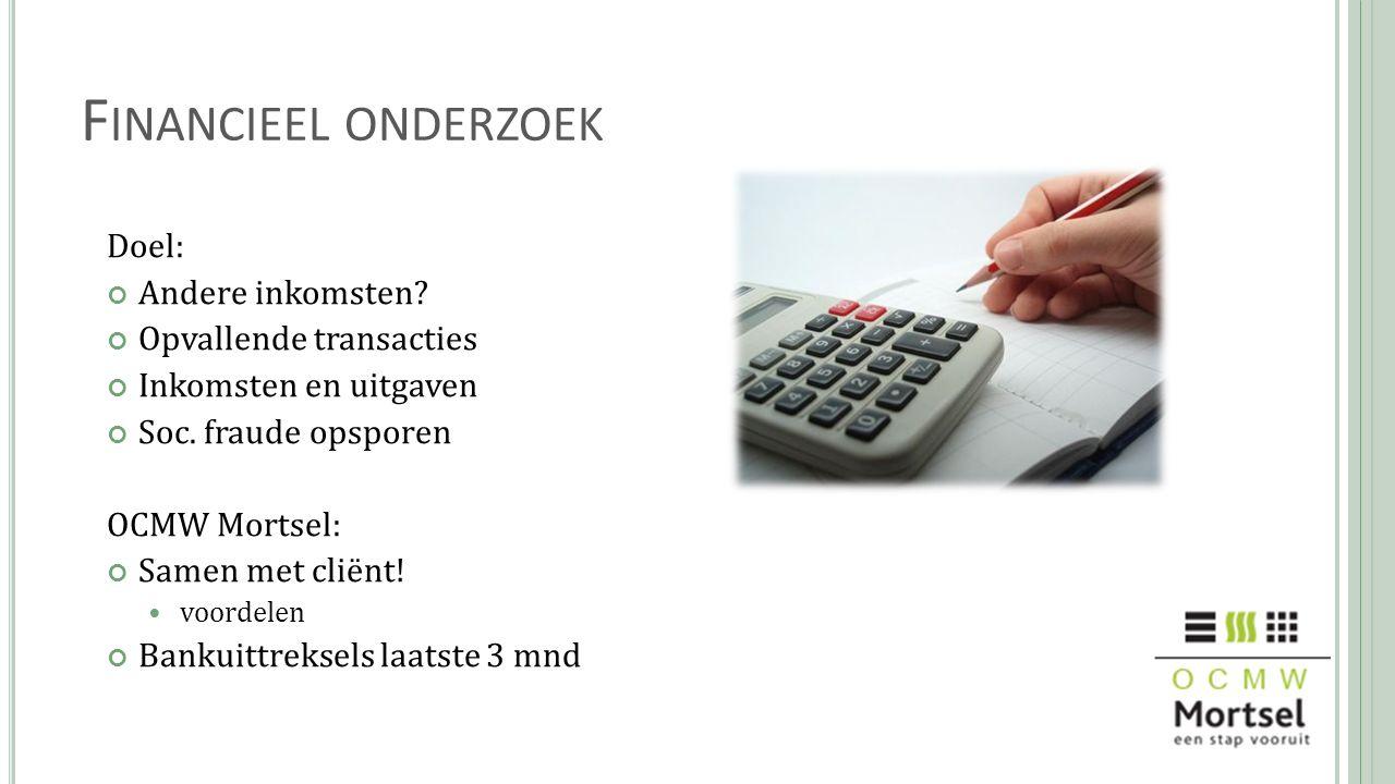 Financieel onderzoek Doel: Andere inkomsten Opvallende transacties