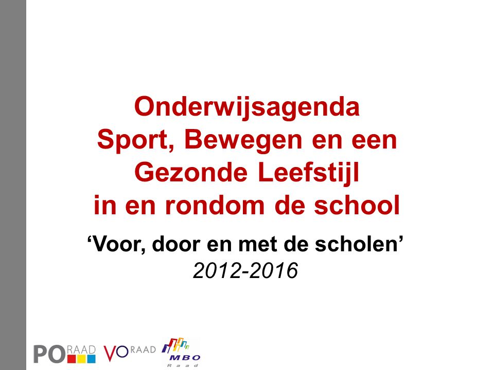 'Voor, door en met de scholen' 2012-2016