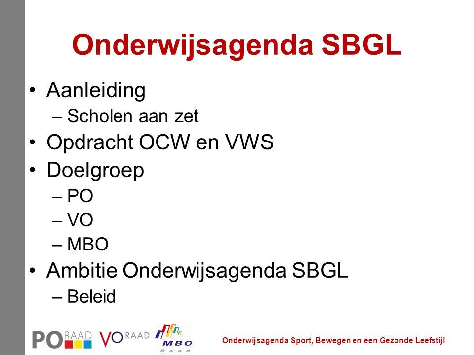Onderwijsagenda SBGL Aanleiding Opdracht OCW en VWS Doelgroep