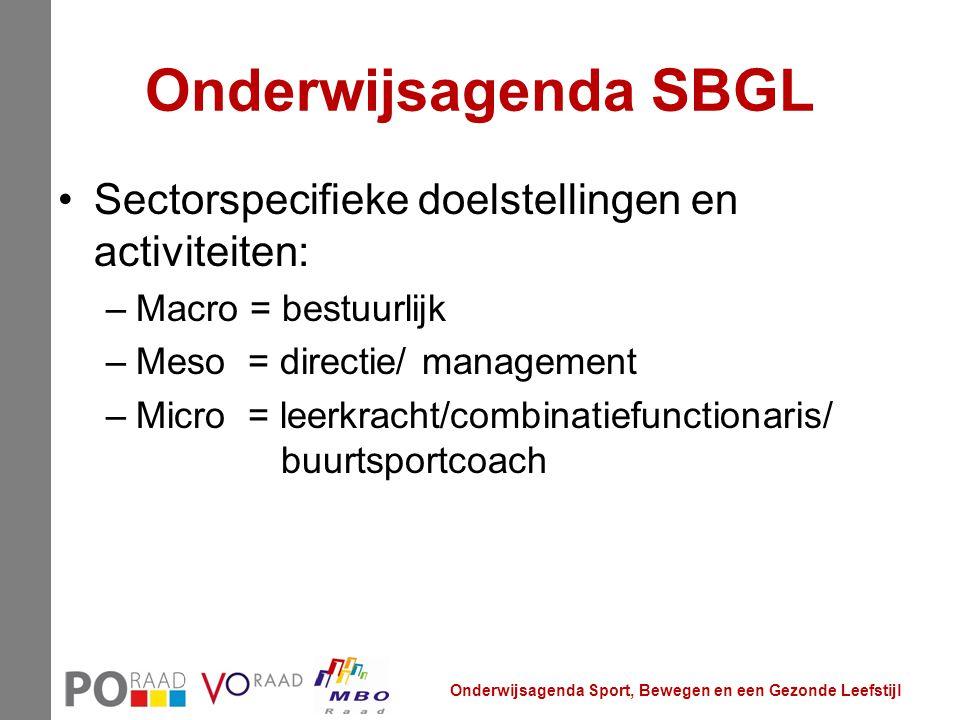 Onderwijsagenda SBGL Sectorspecifieke doelstellingen en activiteiten: