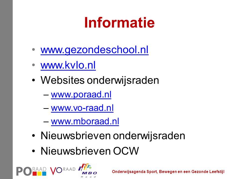 Informatie www.gezondeschool.nl www.kvlo.nl Websites onderwijsraden