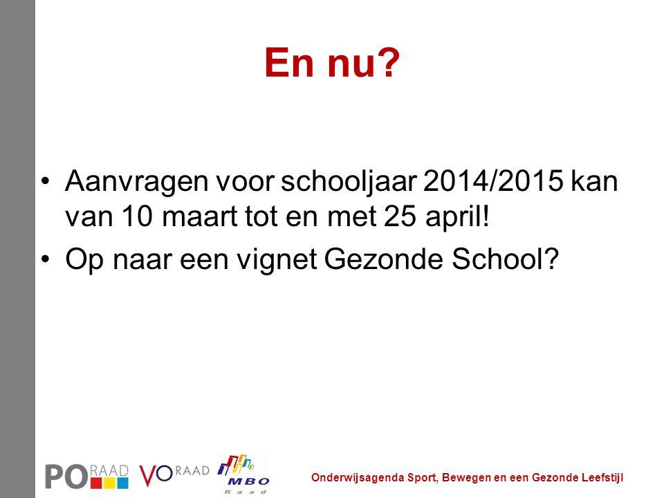 En nu Aanvragen voor schooljaar 2014/2015 kan van 10 maart tot en met 25 april! Op naar een vignet Gezonde School