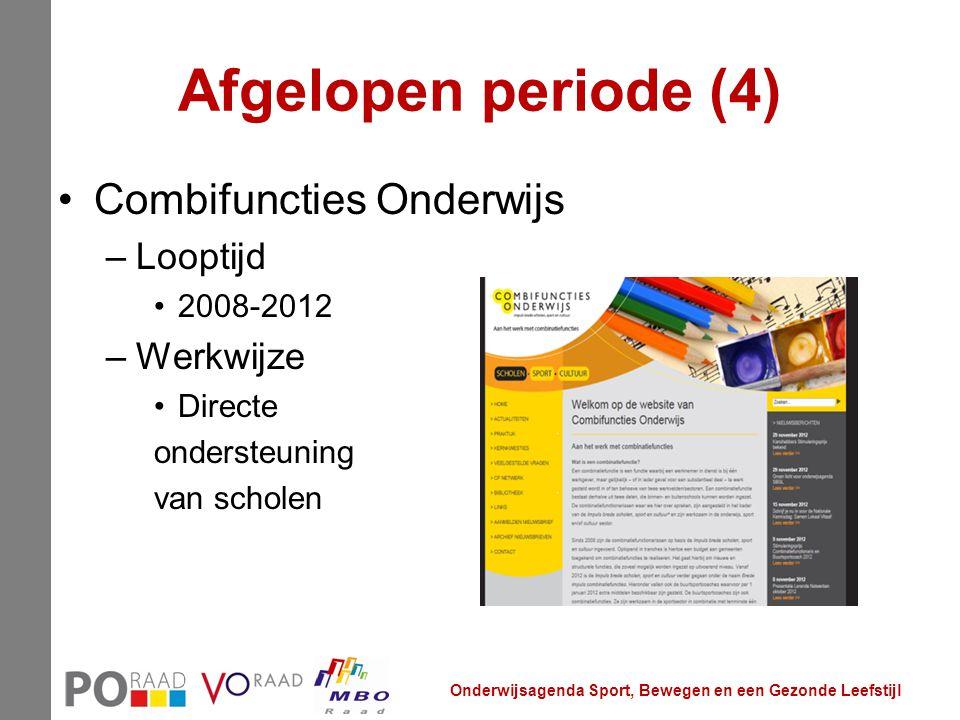 Afgelopen periode (4) Combifuncties Onderwijs Looptijd Werkwijze