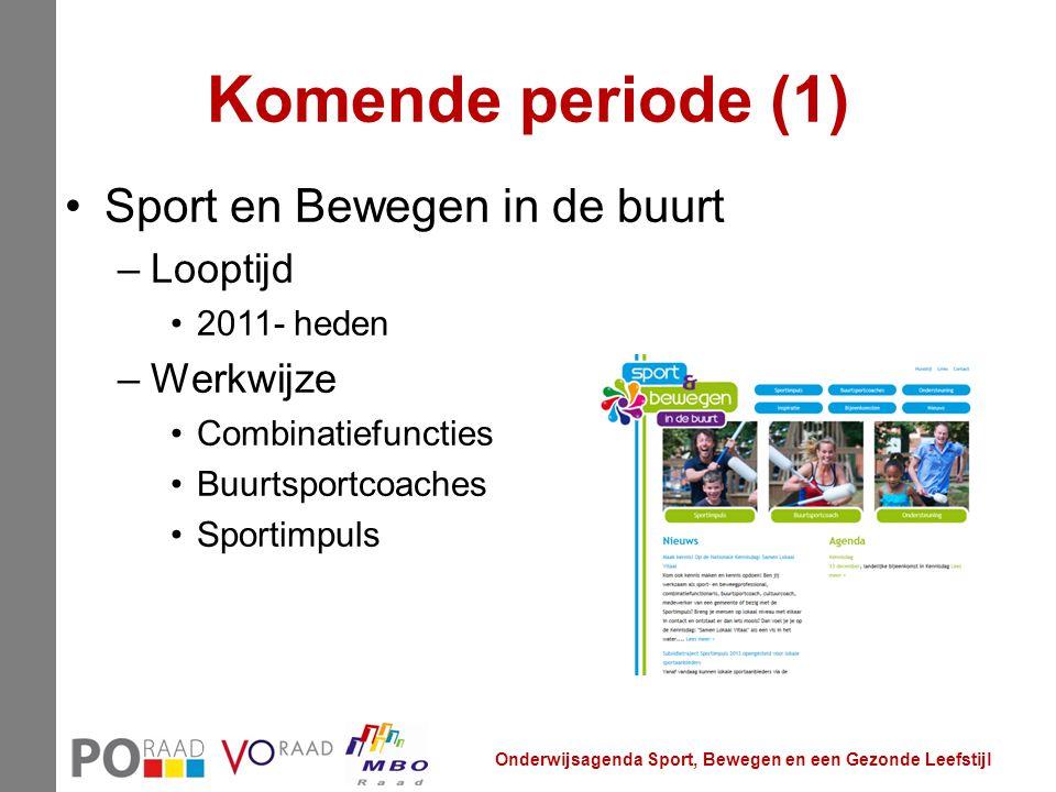 Komende periode (1) Sport en Bewegen in de buurt Looptijd Werkwijze