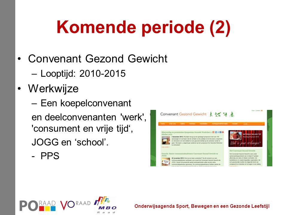 Komende periode (2) Convenant Gezond Gewicht Werkwijze