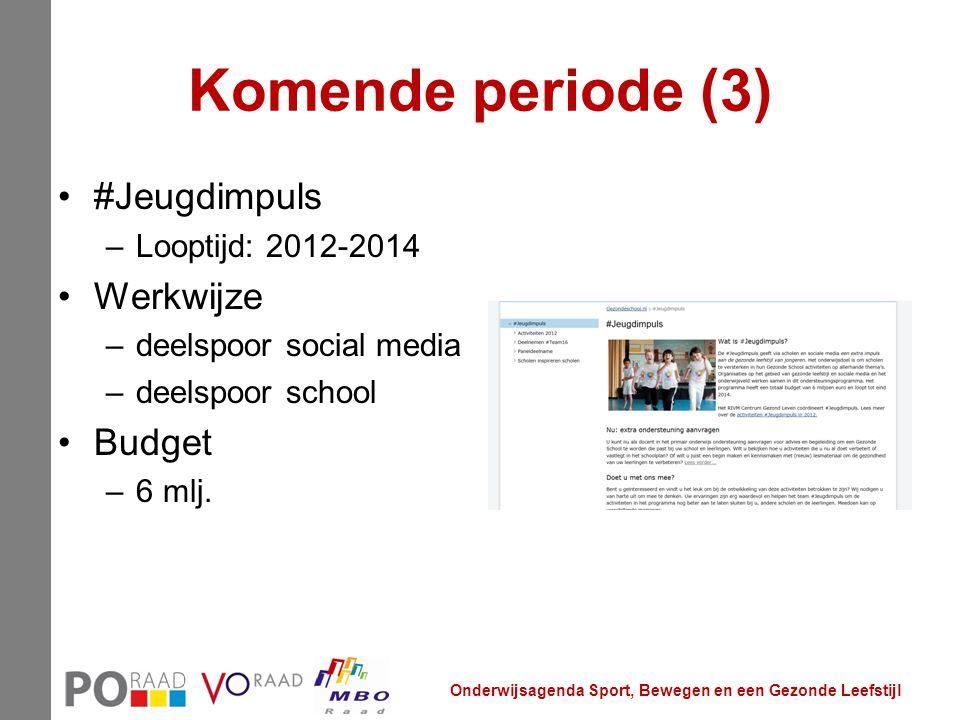 Komende periode (3) #Jeugdimpuls Werkwijze Budget Looptijd: 2012-2014