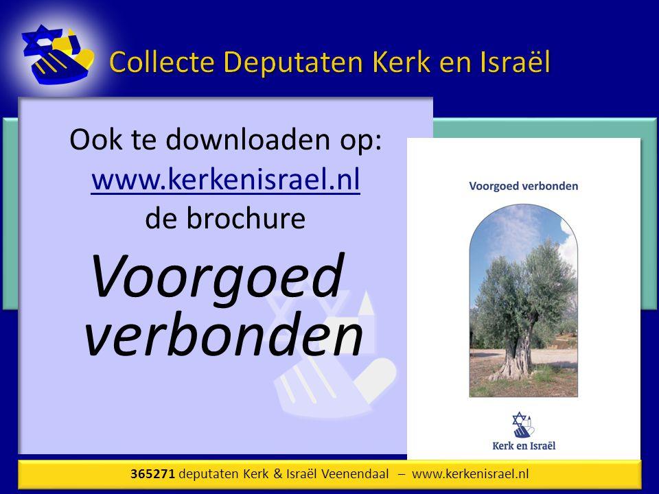 Ook te downloaden op: www.kerkenisrael.nl de brochure