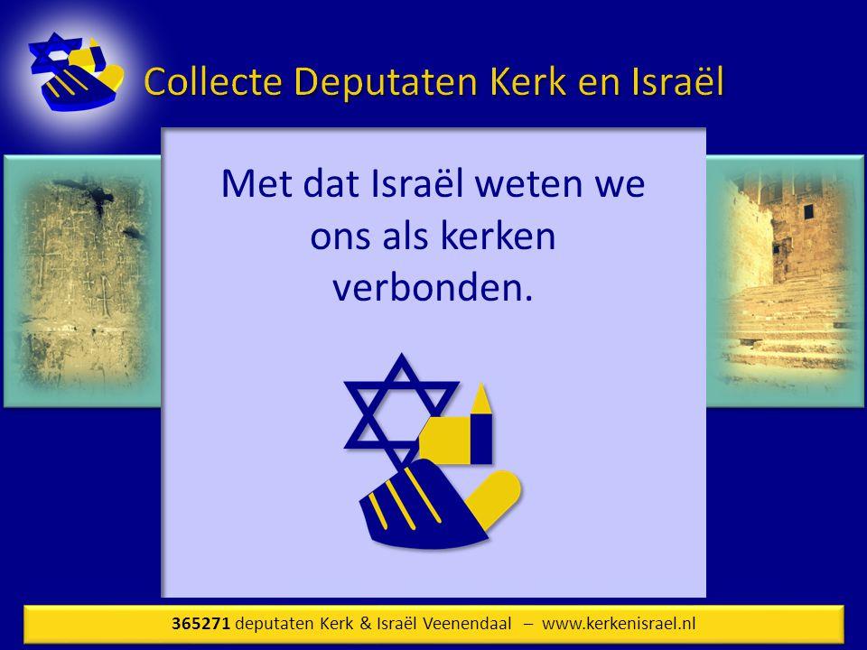 Met dat Israël weten we ons als kerken verbonden.