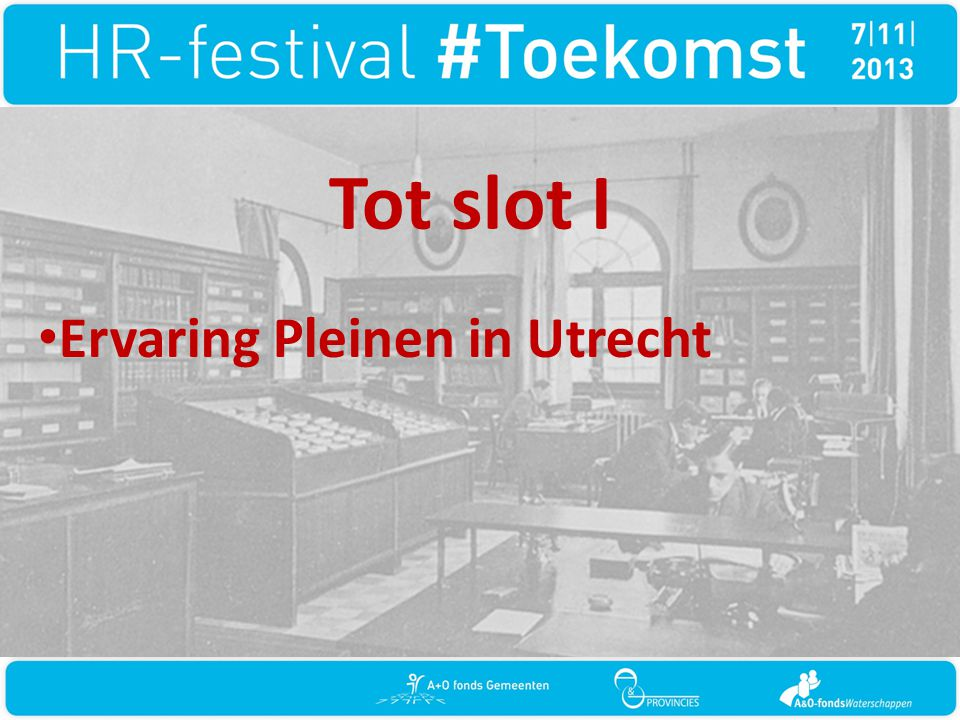 Tot slot I Ervaring Pleinen in Utrecht