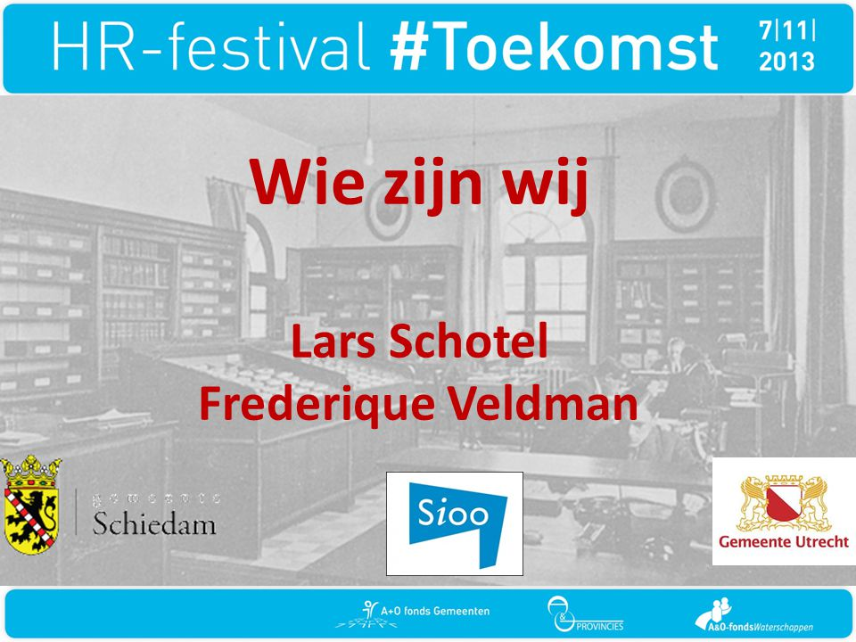 Wie zijn wij Lars Schotel Frederique Veldman