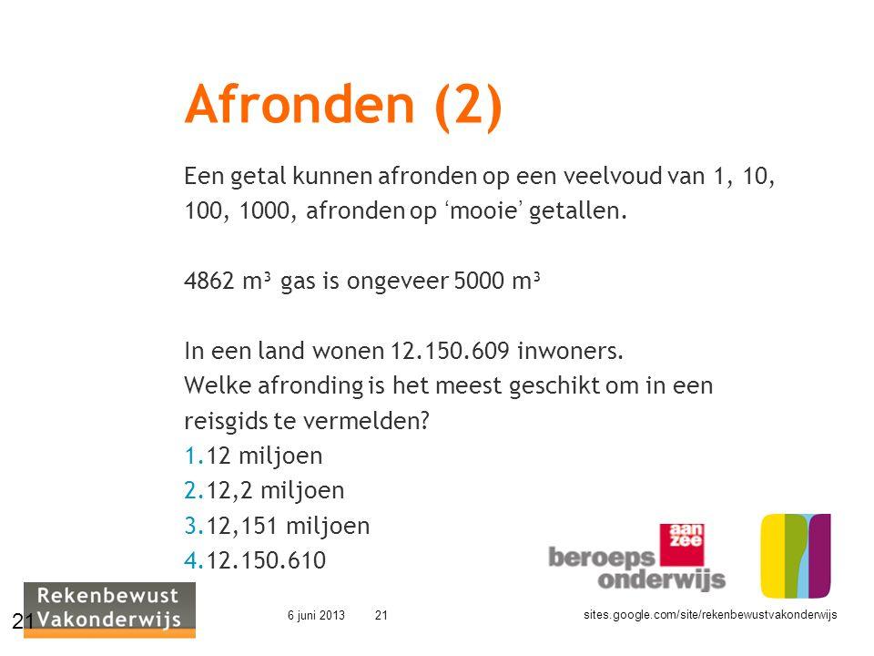 Afronden (2) Een getal kunnen afronden op een veelvoud van 1, 10,
