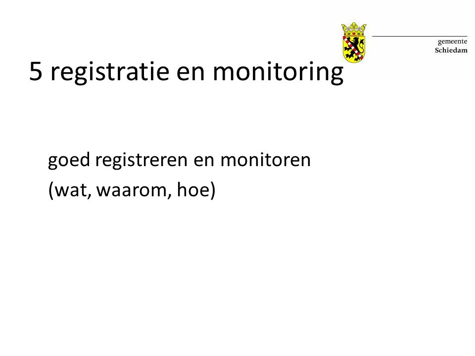 5 registratie en monitoring