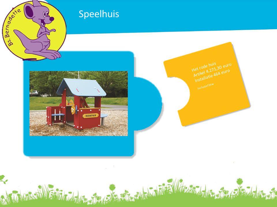 Speelhuis Het rode huis Artikel 4.271,30 euro Installatie 464 euro