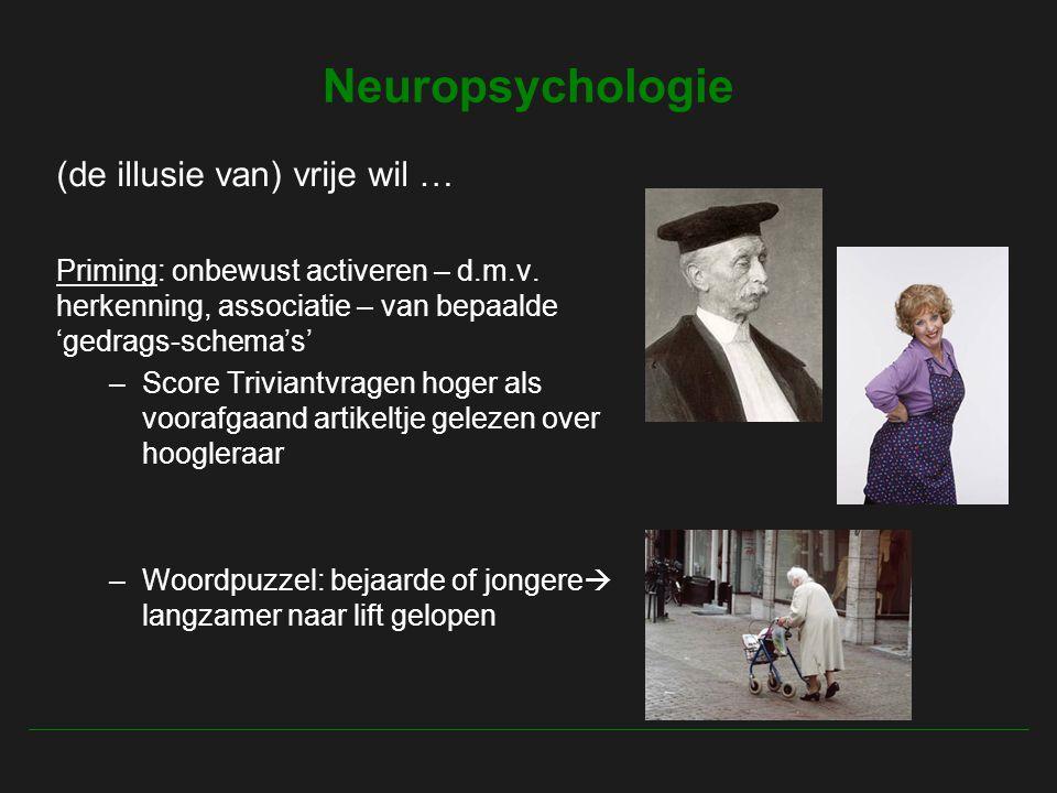 Neuropsychologie (de illusie van) vrije wil …