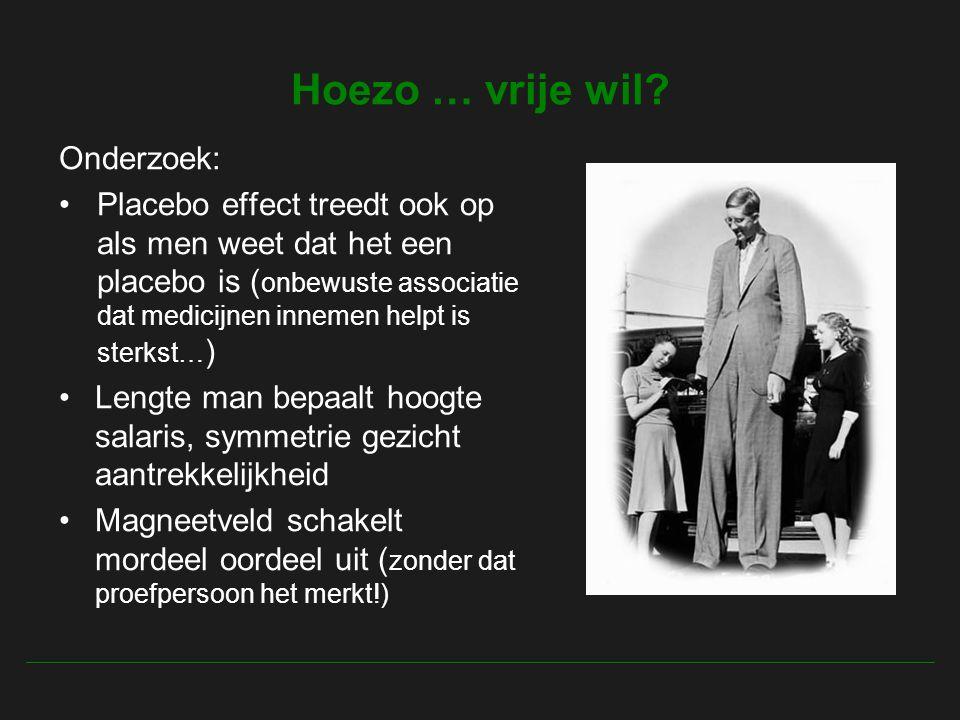 Hoezo … vrije wil Onderzoek: