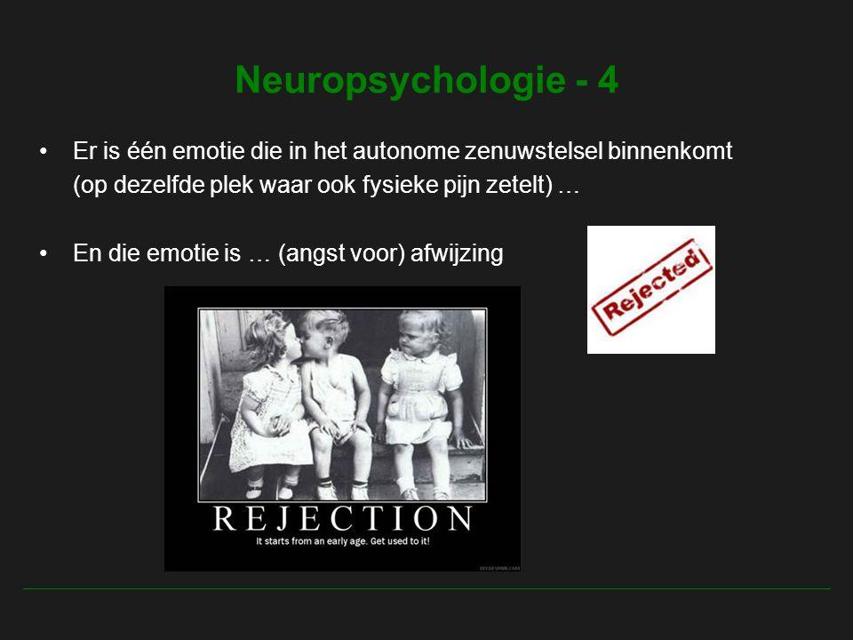 Neuropsychologie - 4 Er is één emotie die in het autonome zenuwstelsel binnenkomt. (op dezelfde plek waar ook fysieke pijn zetelt) …