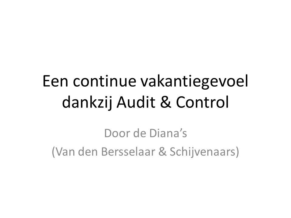 Een continue vakantiegevoel dankzij Audit & Control