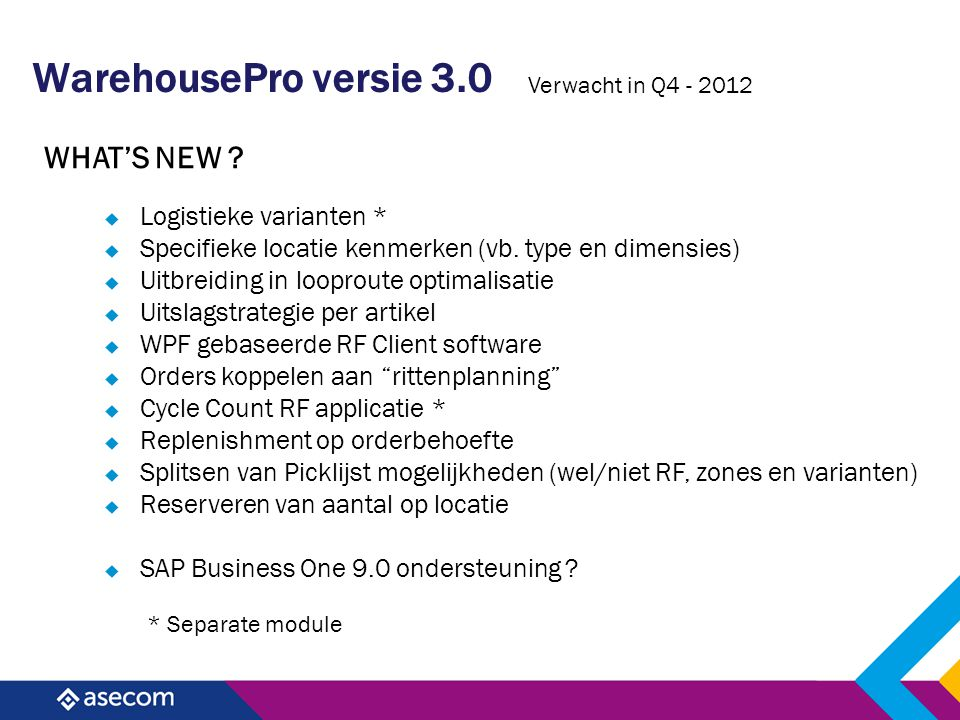 WarehousePro versie 3.0 WHAT'S NEW Logistieke varianten *