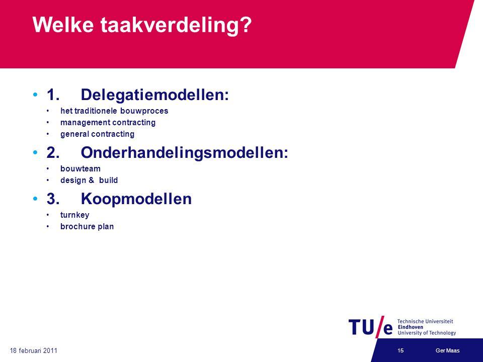 Welke taakverdeling 1. Delegatiemodellen: 2. Onderhandelingsmodellen: