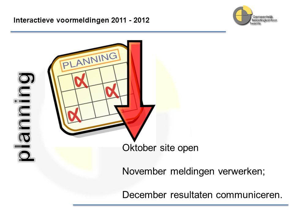 planning Oktober site open November meldingen verwerken;