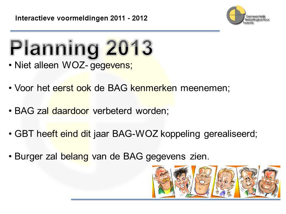 Planning 2013 Niet alleen WOZ- gegevens;