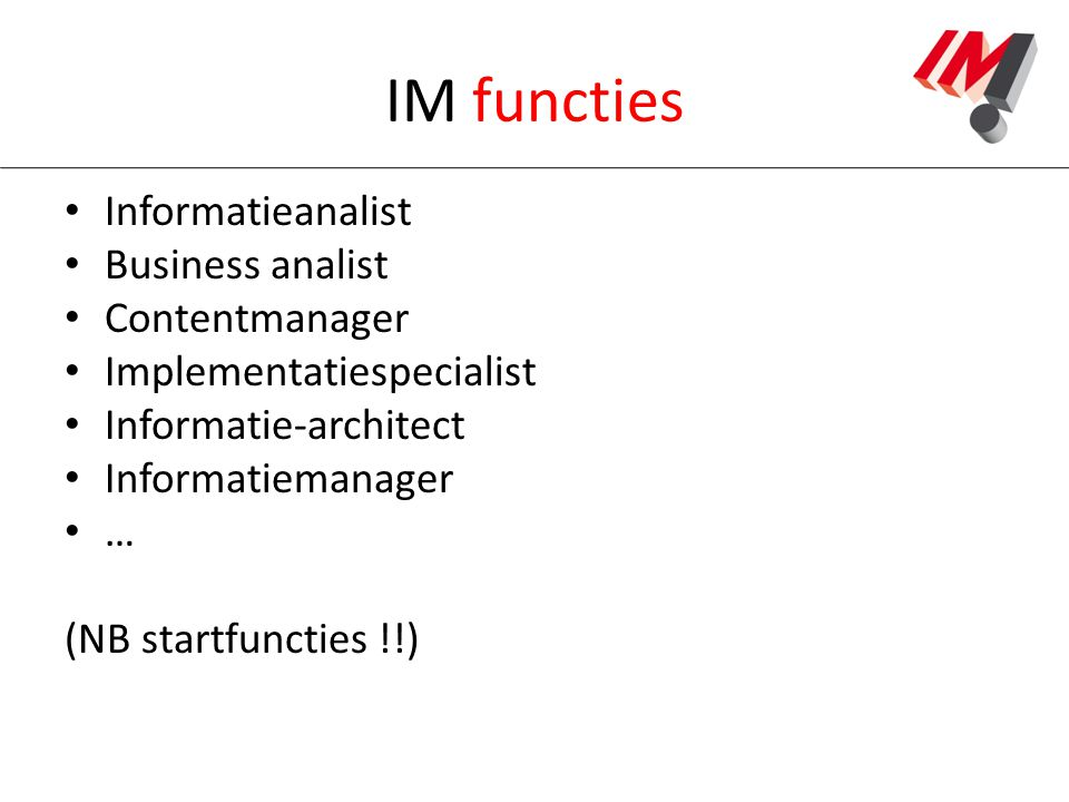 IM functies Informatieanalist Business analist Contentmanager
