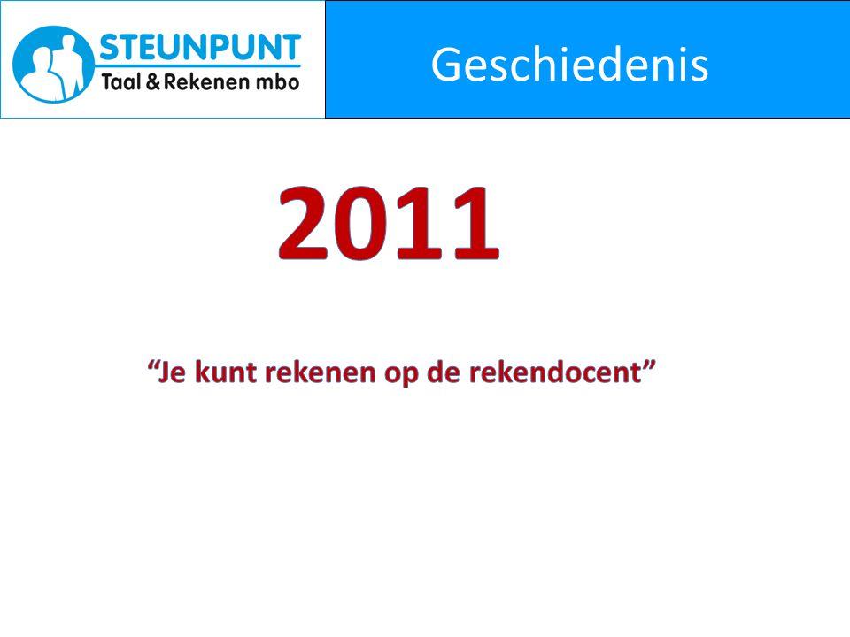 Geschiedenis 2011 Je kunt rekenen op de rekendocent
