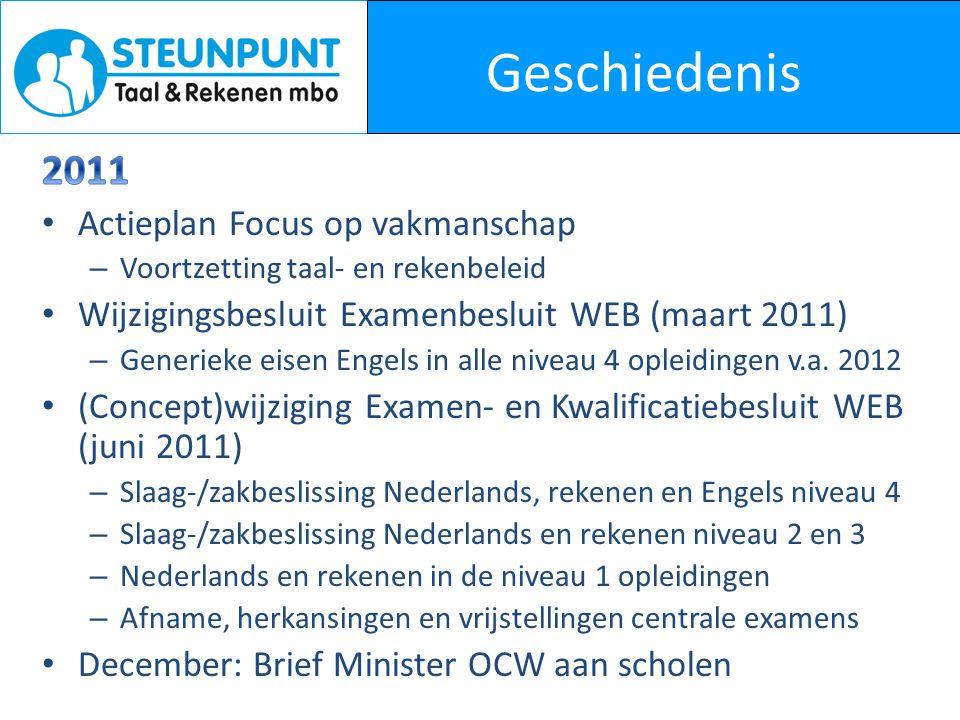 Geschiedenis 2011 Actieplan Focus op vakmanschap