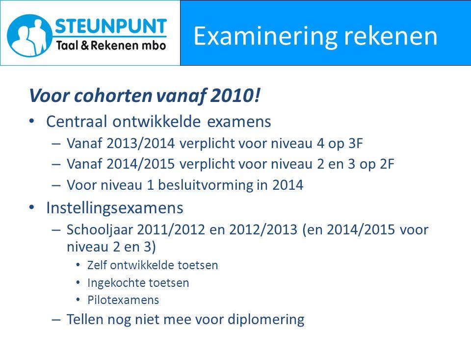 Examinering rekenen Voor cohorten vanaf 2010!
